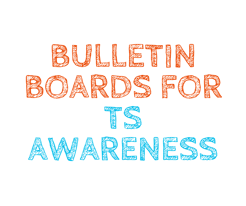buletin boards for TS awareness