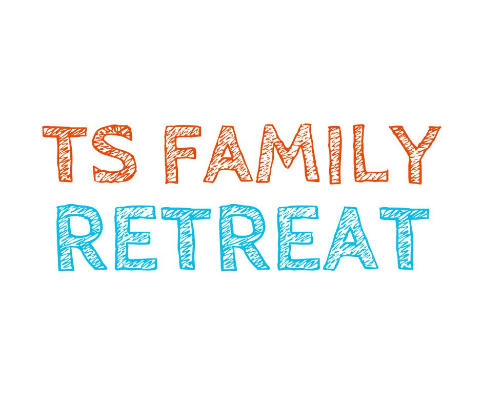 TS Family Retreat