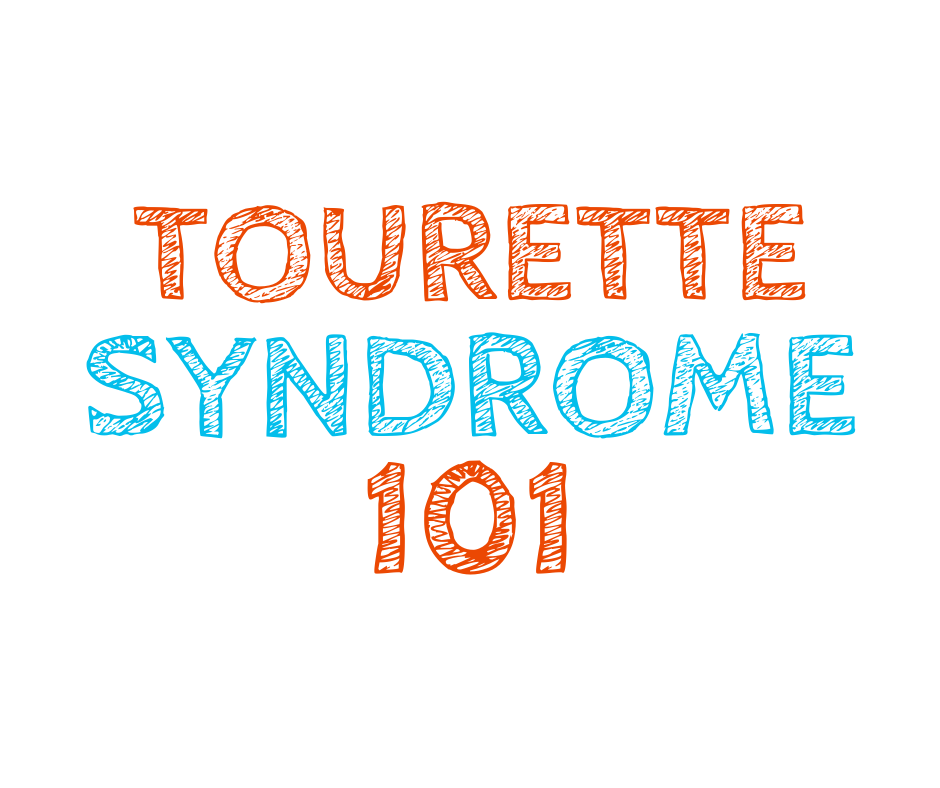 Tourette Syndrome 101